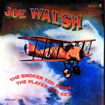 Joe Walsh, The Smoker You Drink, The Player You Get