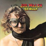 Joe Walsh, So What