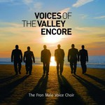The Fron Male Voice Choir, Voices of the Valley Encore!