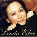 Linda Eder, It's No Secret Anymore