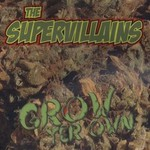 The Supervillains, Grow Yer Own