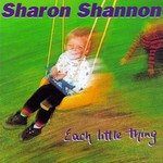 Sharon Shannon, Each Little Thing