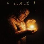 Slave, Stone Jam