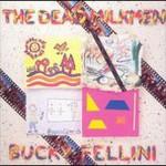 The Dead Milkmen, Bucky Fellini