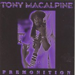 Tony MacAlpine, Premonition