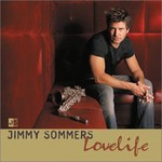 Jimmy Sommers, Lovelife