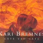Kari Bremnes, Gate ved gate