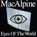 Tony MacAlpine, Eyes of the World