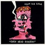 Alien Sex Fiend, Open Head Surgery