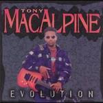 Tony MacAlpine, Evolution