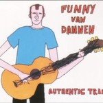 Funny van Dannen, Authentic Trip