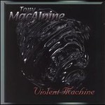 Tony MacAlpine, Violent Machine