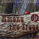 Arrested Development, Among the Trees