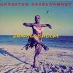 Arrested Development, Zingalamaduni