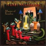 Tony MacAlpine, Master of Paradise