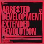 Arrested Development, Extended Revolution
