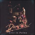 Dervish, Live In Palma