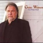 Gene Watson, In A Perfect World