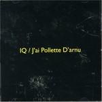 IQ, J'ai Pollette D'arnu