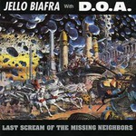 Jello Biafra With D.O.A., Last Scream of the Missing Neighbors