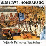 Jello Biafra With NoMeansNo, The Sky Is Falling and I Want My Mommy