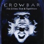 Crowbar, Odd Fellows Rest