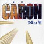 Alain Caron, Call Me Al!