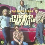Creedence Clearwater Revival, Bad Moon Rising: The Best of Creedence Clearwater Revival