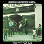 Creedence Clearwater Revival, Willy and The Poor Boys