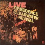 Creedence Clearwater Revival, Live In Europe