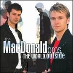 The MacDonald Bros, The World Outside