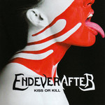 Endeverafter, Kiss or Kill