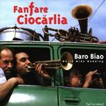 Fanfare Ciocarlia, Baro Biao: World Wide Wedding