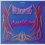 The Hellacopters, Grande Rock