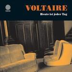 Voltaire, Heute ist jeder Tag