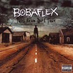 Bobaflex, Tales From Dirt Town