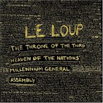 Le Loup, The Throne of the Third Heaven of the Nations' Millennium General Assembly