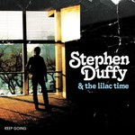 Stephen Duffy & The Lilac Time, Keep Going