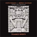 Steve Roach & Jeffrey Fayman, Trance Spirits
