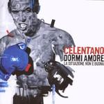 Adriano Celentano, Dormi amore, la situazione non e buona