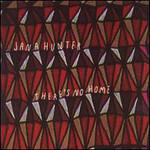 Jana Hunter, There's No Home