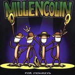 Millencolin, For Monkeys