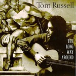 Tom Russell, The Long Way Around