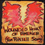 Tom Russell, Wounded Heart Of America (Songs Of Tom Russell)