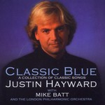 Justin Hayward, Classic Blue (with Mike Batt and the London Philharmonic Orchestra)