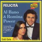 Al Bano & Romina Power, Felicita