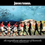 Jason Reeves, The Magnificent Adventures of Heartache (And Other Frightening Tales...)