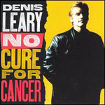 Denis Leary, No Cure For Cancer