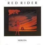 Red Rider, Neruda