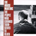 The Housemartins, The People Who Grinned Themselves to Death